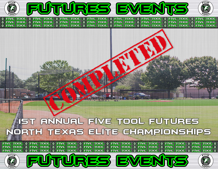 March 23-25: 1st Annual Five Tool Futures North Texas Elite Championships