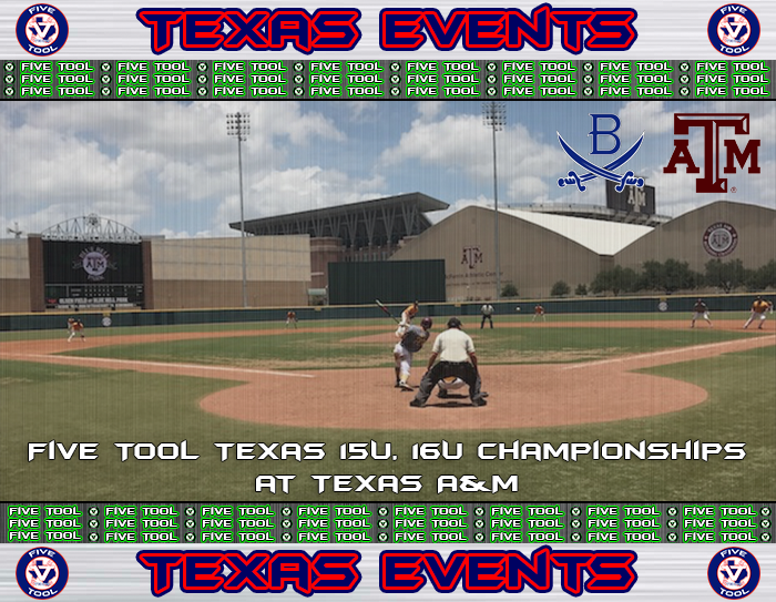 July 19-22: Five Tool Texas 15U, 16U Championships at Texas A&M