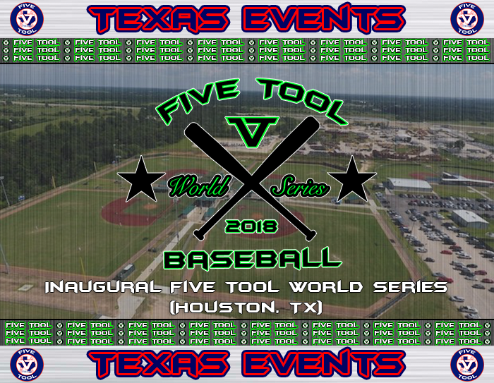 July 25-29: Inaugural Five Tool World Series (Houston, TX)