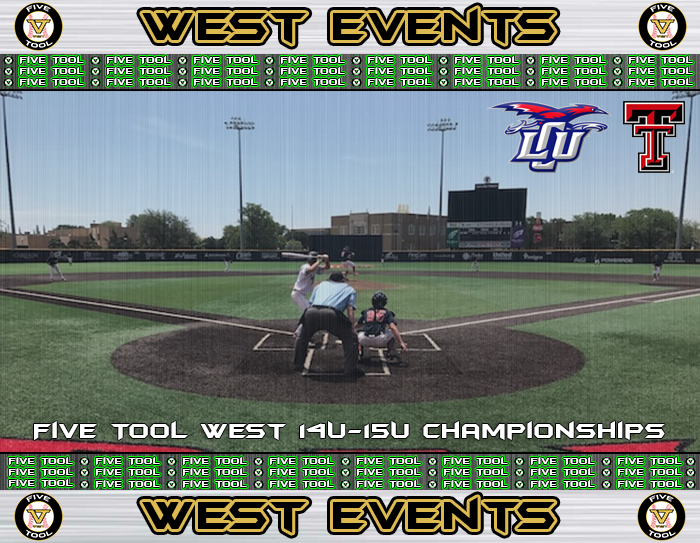 June 28-July 1: Five Tool West 14U-15U Championships