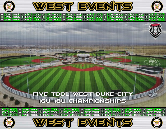 June 28-July 1: Five Tool West Duke City 16U-18U Championships