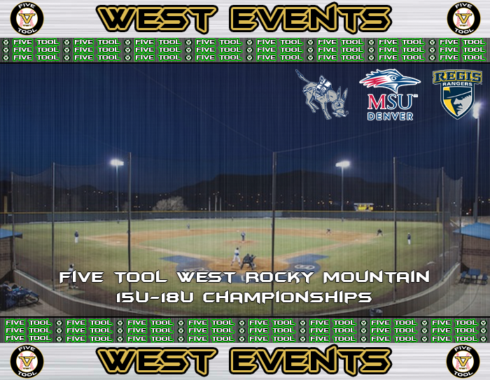 July 5-8: Five Tool West Rocky Mountain 15U-18U Championships