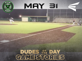 Easton Dudes of the Day/Game Stories: Five Tool Midwest 15U & 16U NCS (Thursday, May 31)