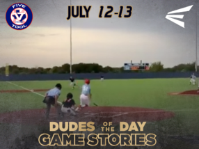 Easton Dudes of the Day/Game Stories: Cowtown Classic — 15U, 16U (Thursday, July 12-Friday, July 13)