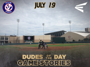 Easton Dudes of the Day/ Game Stories: Five Tool Texas 15U, 16U Championships (Thursday, July 19)