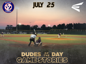 Easton Dudes of the Day/Game Stories: Five Tool World Series (Wednesday, July 25)