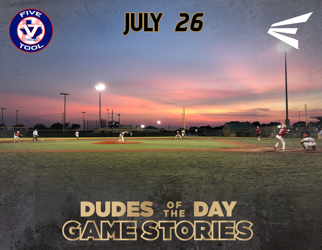 Easton Dudes of the Day/Game Stories: Five Tool World Series (Thursday, July 26)