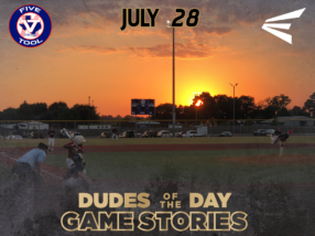 Easton Dudes of the Day/Game Stories: Five Tool World Series (Saturday, July 28)