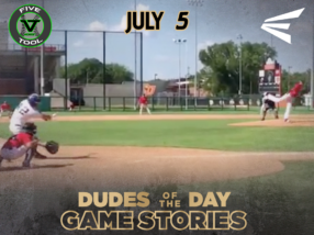 Easton Dudes of the Day/Game Stories: Five Tool Midwest Championships 15U-18U (Thursday, July 5)