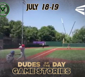 Easton Dudes of the Day/Game Stories: Five Tool Midwest 412 Series (Wednesday, July 18-Thursday, July 19)