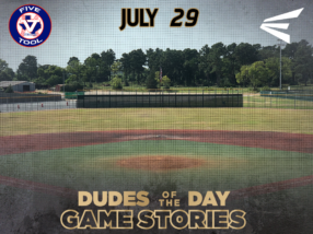 Easton Dudes of the Day/Game Stories: Five Tool World Series (Sunday, July 29)