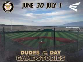 Easton Dudes of the Day/Game Stories: Five Tool West Duke City 16U-18U Championships (June 30-July 1)