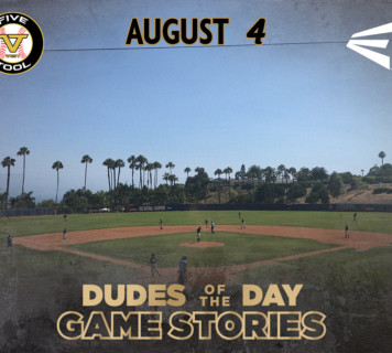 Easton Dudes of the Day/Game Stories: Five Tool West SoCal Summer Finale (Saturday, August 4)