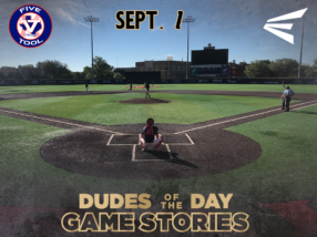 Easton Dudes of the Day/Game Stories: Five Tool Labor Day Fall Kickoff (Saturday, September 1)