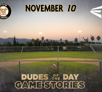 Easton Dudes of the Day/Game Stories: Five Tool West Fall Arizona (Saturday, November 10)