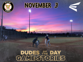 Easton Dudes of the Day/Game Stories: Five Tool West Las Vegas (Saturday, November 3)