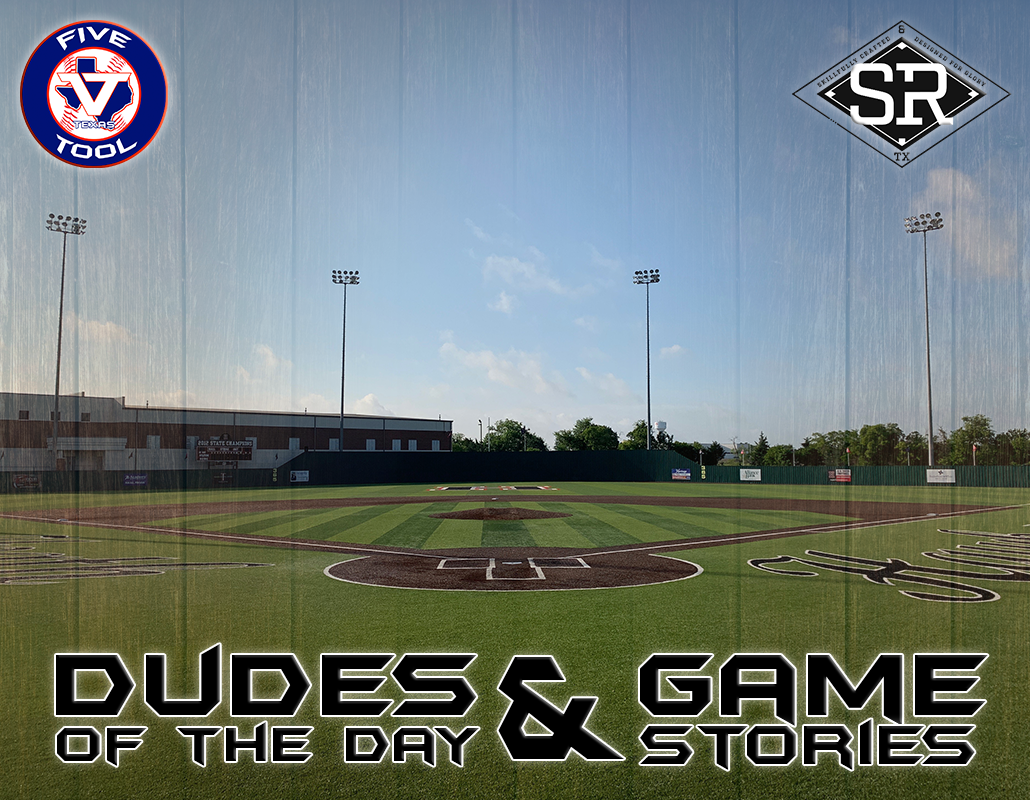 Dudes of the Day/Game Stories: Five Tool Texas DFW Warm-Up (Saturday, May 25)