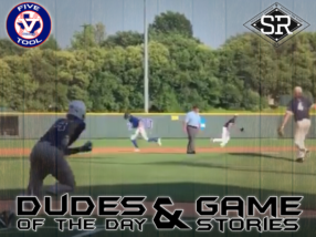 Dudes of the Day/Game Stories: Five Tool Show 15U/16U (Thursday, June 20)