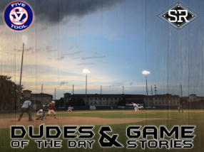 Dudes of the Day/Game Stories: Five Tool South Texas Kickoff (Sunday, June 2)