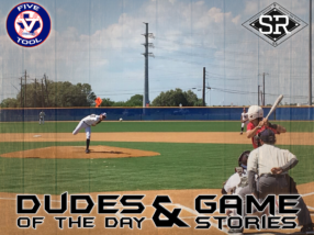 Dudes of the Day/Game Stories: Five Tool South Texas Coastal Bend Classic (Thursday, June 13)