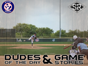 Dudes of the Day/Game Stories: Five Tool South Texas Coastal Bend Classic (Sunday, June 16)