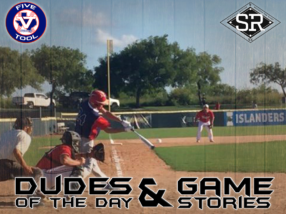 Dudes of the Day/Game Stories: Five Tool South Texas Coastal Bend Classic (Friday, June 14)