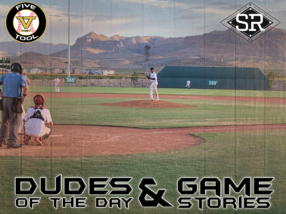 Dudes of the Day/Game Stories: Five Tool West Las Vegas Show (Friday, June 14)