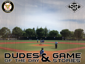 Dudes of the Day/Game Stories: Five Tool West NorCal NIT (Monday, June 23)