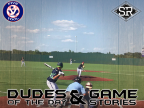 Dudes of the Day/Game Stories: Five Tool Show 17U (Thursday, July 11)