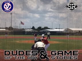Dudes of the Day/Game Stories: Five Tool Texas 15U/16U Championships (Friday, July 19)