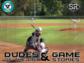 Dudes of the Day/Game Stories: Five Tool Northwest Herb Chaffey Memorial (Sunday, July 28)