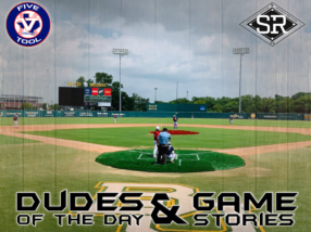 Dudes of the Day/Game Stories: Five Tool Texas CTX Championships (Thursday, July 4)