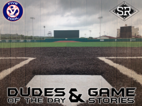 Dudes of the Day/Game Stories: Five Tool South Texas Championships (Thursday, July 4)