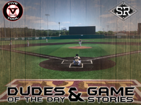 Dudes of the Day/Game Stories: Five Tool South Texas Championships (Saturday, July 6)