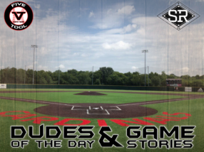 Dudes of the Day/Game Stories: Five Tool South Texas Championships (Friday, July 5)