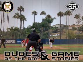 Dudes of the Day/Game Stories: Five Tool West SoCal Summer Finale (Thursday, August 1)