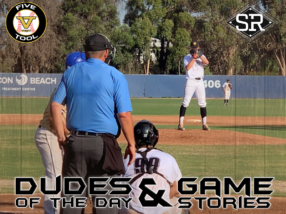 Dudes of the Day/Game Stories: Five Tool West SoCal Summer Finale (Saturday, August 3)
