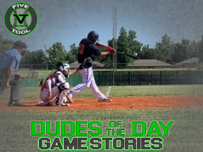 Dudes of the Day/Game Stories: Five Tool Baseball Oklahoma Regional (Saturday, June 6)