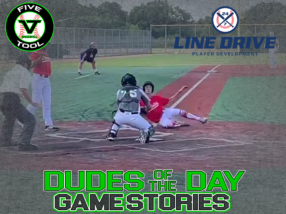 24 7 Line Drive Dudes of the Day/Game Stories: Five Tool Texas Houston Regional (Friday, June 19)
