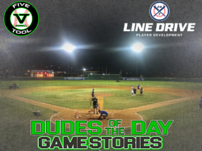 24 7 Line Drive Dudes of the Day/Game Stories: Five Tool 14U-15U Championships (Friday, June 26)