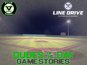 24 7 Line Drive Dudes of the Day/Game Stories: Five Tool Texas North Texas Classic (Saturday, June 20)