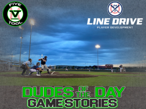 24 7 Line Drive Dudes of the Day/Game Stories: Five Tool Texas North Texas Classic (Friday, June 19)