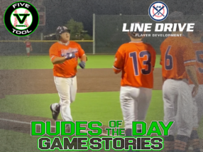 24 7 Line Drive Dudes of the Day/Game Stories: Five Tool Show 15U/16U Championships (Saturday, June 20)