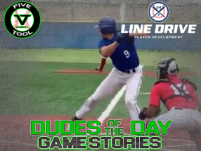 24 7 Line Drive Dudes of the Day/Game Stories: Five Tool South Texas Alamo Classic (Friday, June 26)
