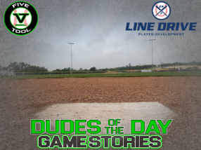 24 7 Line Drive Dudes of the Day/Game Stories: Five Tool South Texas Alamo Classic (Saturday, June 27)