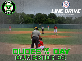 24 7 Line Drive Dudes of the Day/Game Stories: Five Tool South Texas Alamo Classic (Sunday, June 28)