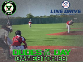 24 7 Line Drive Dudes of the Day/Game Stories: Five Tool Texas Summer Showdown (Friday, June 26)