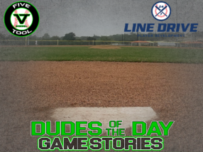 24 7 Line Drive Dudes of the Day/Game Stories: Five Tool South Texas Alamo Classic (Monday, June 29)