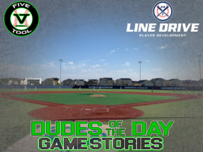 24 7 Line Drive Dudes of the Day/Game Stories: Five Tool Colorado Mile High Regional Championships (Tuesday, July 21)