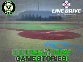 24 7 Line Drive Dudes of the Day/Game Stories: Five Tool Colorado Mile High Regional Championships (Wednesday, July 22)
